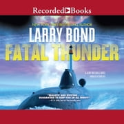 Fatal Thunder audiobook by Larry Bond