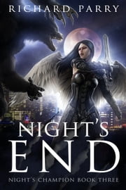 Night's End - A Werewolf Supernatural Thriller Adventure ebook by Richard Parry
