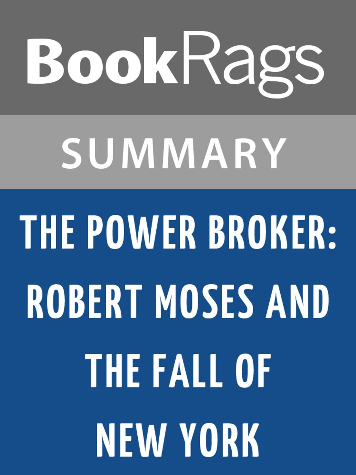 The Power Broker: Robert Moses And The Fall Of New York By Robert A Caro   Summary & Study Guide Ebook By Bookrags  1230000204881  Rakuten Kobo