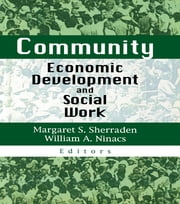 Community Economic Development and Social Work ebook by Margaret S Sherraden