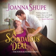 A Scandalous Deal - The Four Hundred Series audiobook by Joanna Shupe, Roxy Isles