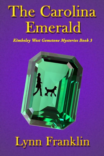 The Carolina Emerald - Kimberley West Gemstone Mystery Book 3 ebook by Lynn Franklin