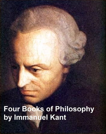 Kant: 4 books in English translation ebook by Immanuel Kant