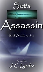 Set's Assassin Book One: Entombed ebook by J. C. Lyndon