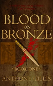Blood on Bronze ebook by Anthony Gillis