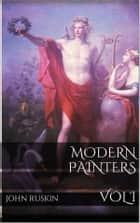 Modern Painters, Volume I ebook by John Ruskin