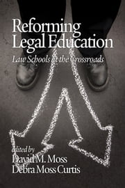 Reforming Legal Education - Law Schools at the Crossroads ebook by