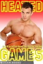 Heated Games - An M/M Gay Jock Erotic Romance Short Story from Steam Books ebook by Melody Lewis,Steam Books
