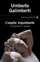 L'ospite inquietante ebook by Umberto Galimberti