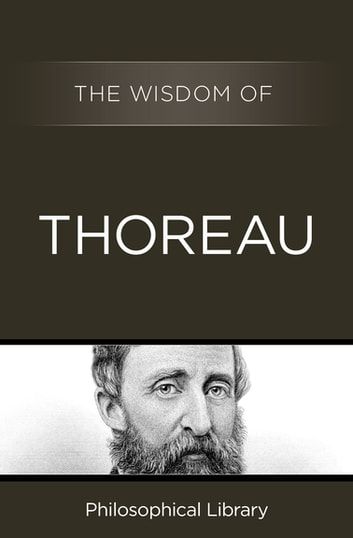The Wisdom of Thoreau ebook by Philosophical Library