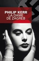La Dame de Zagreb ebook by Philip Kerr