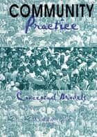 Community Practice ebook by Marie Weil