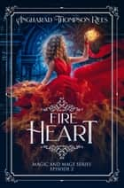 Fire Heart ebook by Angharad Thompson Rees
