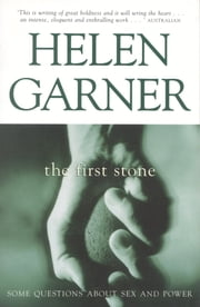The First Stone ebook by Helen Garner