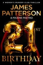 21st Birthday - (Women's Murder Club 21) ebook by James Patterson