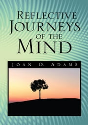 Reflective Journeys of the Mind ebook by Joan D. Adams
