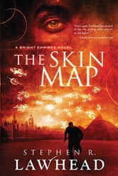 Skin Map - A Bright Empires Collection ebook by Stephen R. Lawhead