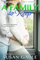A Family to Keep eBook by Susan Gable