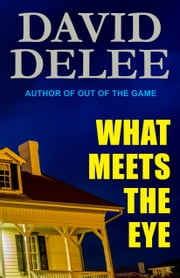 What Meets the Eye ebook by David DeLee