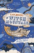 Explorers on Witch Mountain ebook by Alex Bell, Tomislav Tomic