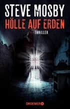 Hölle auf Erden - Thriller ebook by Steve Mosby, Ulrike Clewing