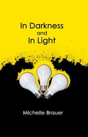 In Darkness and In Light ebook by Michelle Brauer