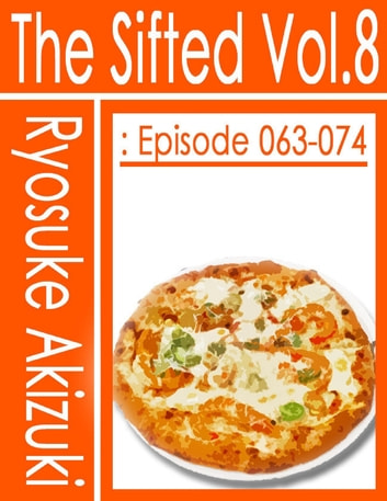 The Sifted Vol.8: Episode 063-074 ebook by Ryosuke Akizuki