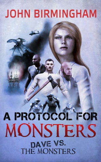 A Protocol for Monsters ebook by John Birmingham