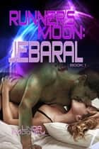Runner's Moon: Jebaral ebook by Linda Mooney