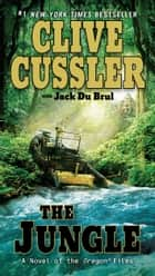 The Jungle ebook by Clive Cussler, Jack Du Brul