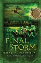 The Final Storm - The Door Within Trilogy - Book Three ebook by Wayne Thomas Batson
