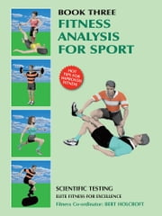 Book 3: Fitness Analysis for Sport - Academy of Excellence for Coaching of Fitness Drills ebook by Bert Holcroft