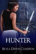 Hunter ebook by Skyla Dawn Cameron