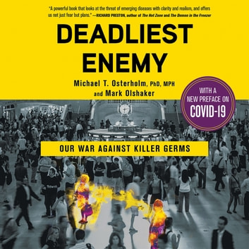 Deadliest Enemy - Our War Against Killer Germs audiobook by Dr Michael Osterholm,Mark Olshaker