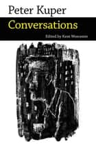 Peter Kuper - Conversations ebook by Kent Worcester