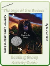 Sign of the Beaver By Elizabeth George Spear Reading Group Activity Guide ebook by Jason Elliott