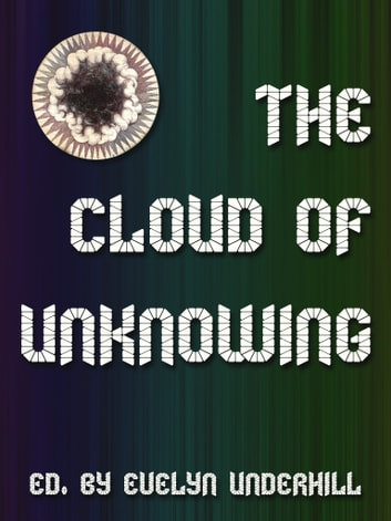 The Cloud Of Unknowing ebook by Evelyn Underhill