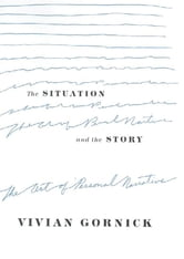 The Situation and the Story - The Art of Personal Narrative ebook by Vivian Gornick