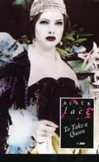 To Take A Queen ebook by Jan Smith