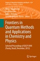 Frontiers in Quantum Methods and Applications in Chemistry and Physics - Selected Proceedings of QSCP-XVIII (Paraty, Brazil, December, 2013) ebook by Jean Maruani, Gerardo Delgado-Barrio, Erkki J. Brändas,...