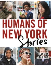 Humans of New York: Stories ebook by Brandon Stanton