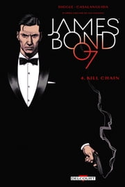 James Bond T04 - Kill chain ebook by Andy DIGGLE, Luca Casalanguida