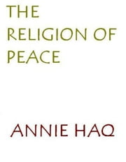 A Religion Of Peace ebook by Annie Haq