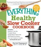 The Everything Healthy Slow Cooker Cookbook ebook by Rachel Rappaport