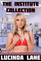 The Lactation Institute Collection ebook by Lucinda Lane