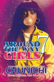 Around the Way Girls 7 ebook by Chunichi,Karen P. Williams,B.L.U.N.T.