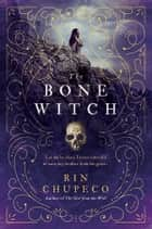 The Bone Witch ebook door Rin Chupeco