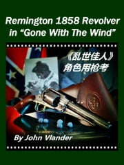 "Remington 1858 Revolver in ""Gone With The Wind"" ebook by Kobo.Web.Store.Products.Fields.ContributorFieldViewModel"
