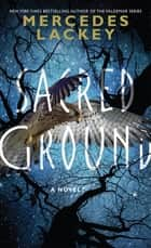 Sacred Ground - A Novel ebook by Mercedes Lackey