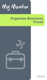Organise Business Travel ebook by Global Training Material
